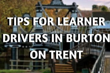 Tips for Learner Drivers in Burton on Trent